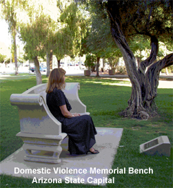 A place to rest and remember those whose lives have been altered by domestic violence. For as long as there is memory, they will live on in our hearts. Domestic Violence Memorial Bench, Arizona State Capital